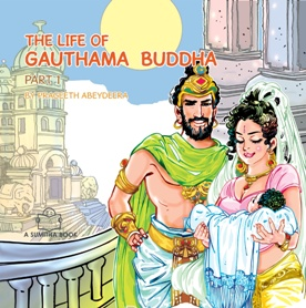 LIFE OF THE GAUTHAMA BUDDHA – PART 1