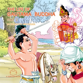 LIFE OF THE GAUTHAMA BUDDHA – PART 2