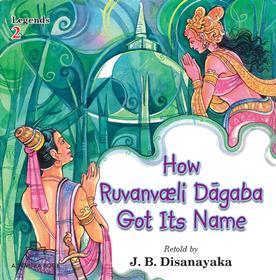 HOW RUVANVELI DAGABA GOT ITS NAME