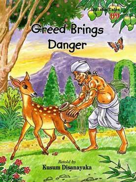 GREED BRINGS DANGER