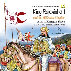KING RAJASINHA I AND THE SITHAWAKA KINGDOM
